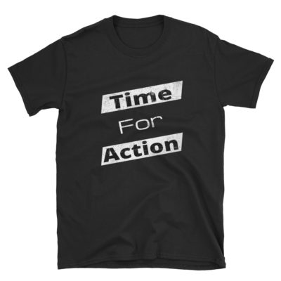 Time For Action  T-Shirt
