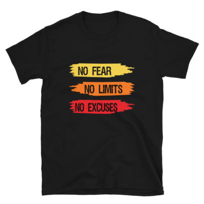 No Fear No Limits No Excuses T-Shirt