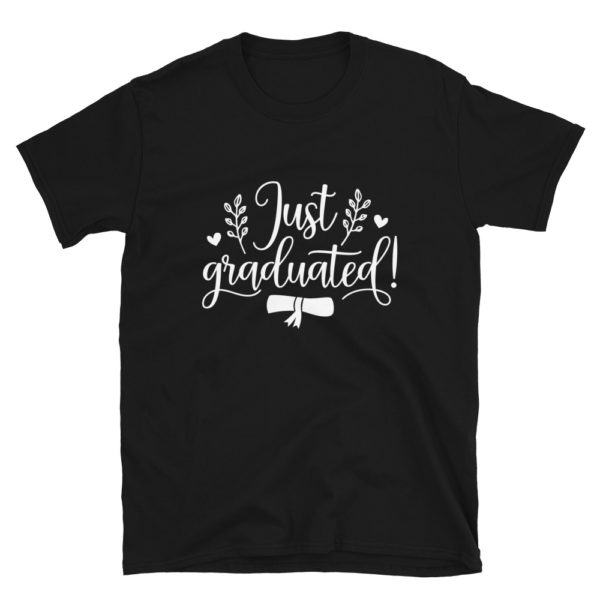 Just graduated T-Shirt