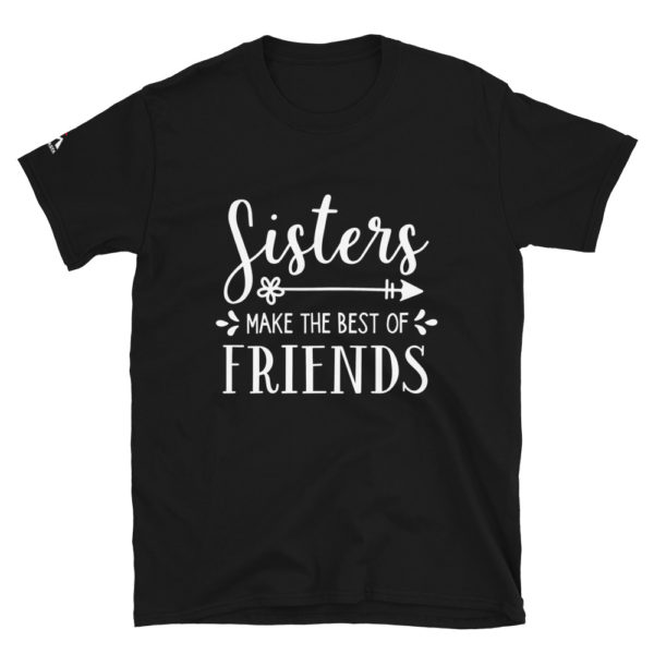 Sisters make the best of friends T-Shirt