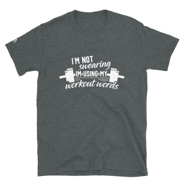 I'm Not swearing I'm Using My Workout Words T-Shirt
