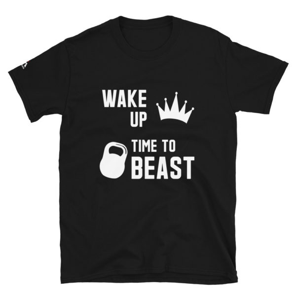 Wake up time to beast T-Shirt