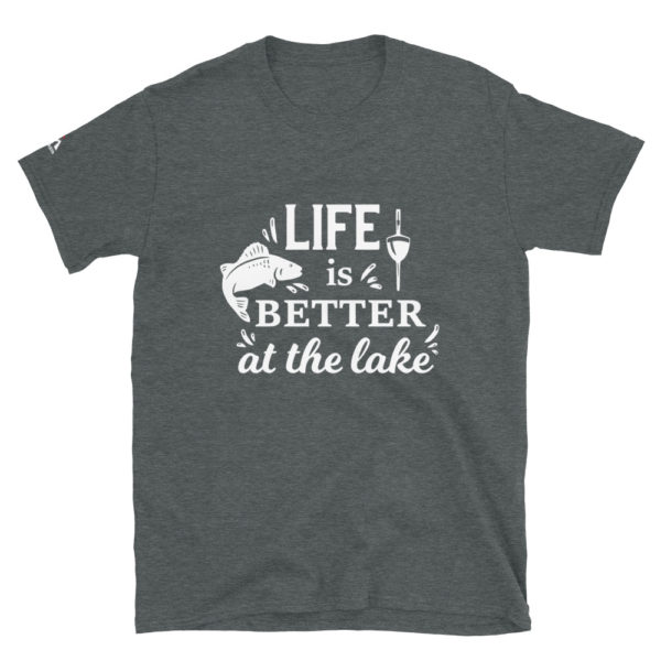 Life is better at the lake - Finishing T-Shirt