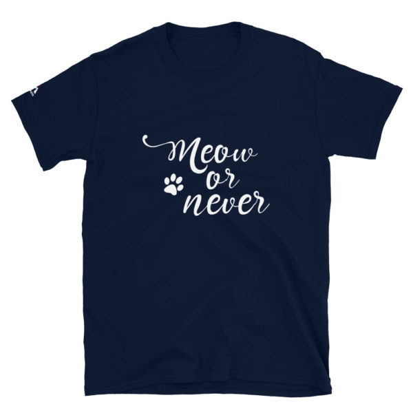 Meow or never - Cat T-Shirt