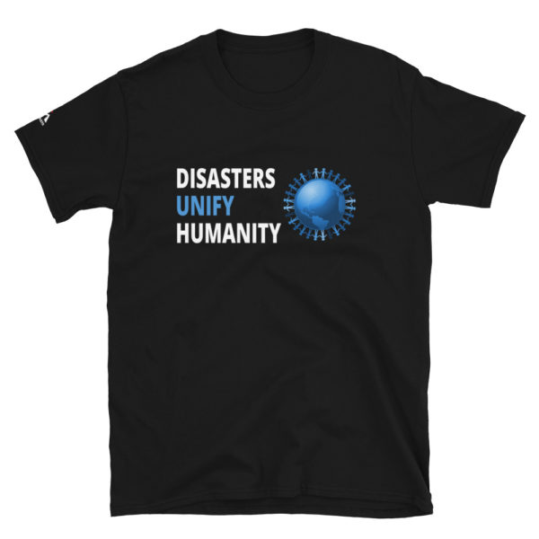 Disasters unify humanity T-Shirt