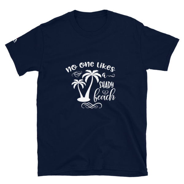 No one likes shady beach T-Shirt