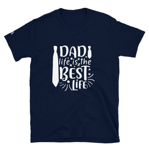 Dad life is the best life T-Shirt