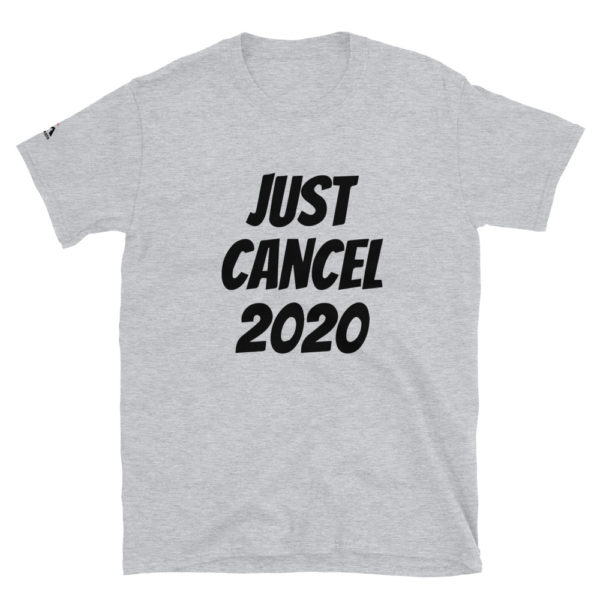 Just Cancel 2020 T-Shirt