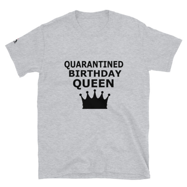 Quarantined birthday queen T-Shirt