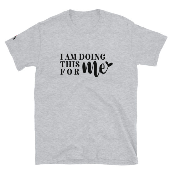 I am doing this for me T-Shirt