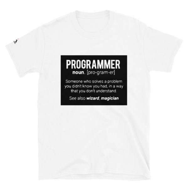 Programmer is someone who solves a problem you didn't know you had in a way you don't understand T-Shirt