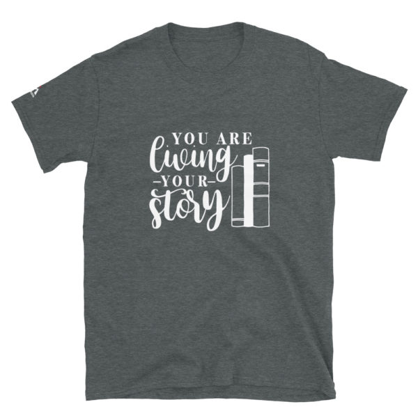 You are living your story T-Shirt