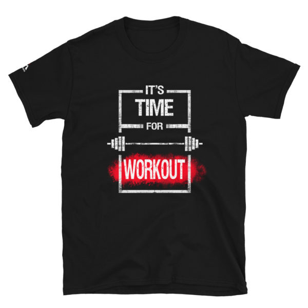 It's time for workout T-Shirt