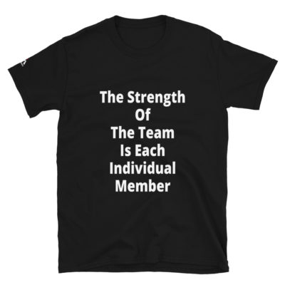 The Strength Of The Team Is Each Individual Member T-Shirt